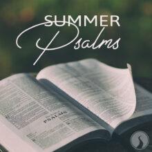 Summer Psalms