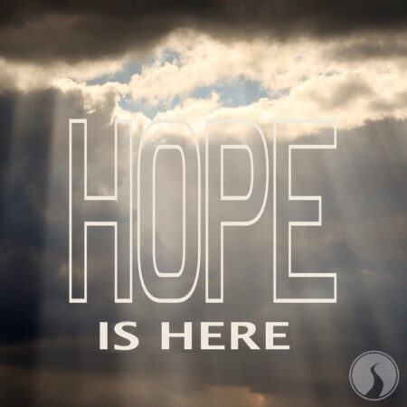 Hope is Here