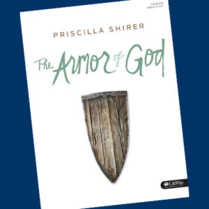 The Armor of God by Priscilla Shirer